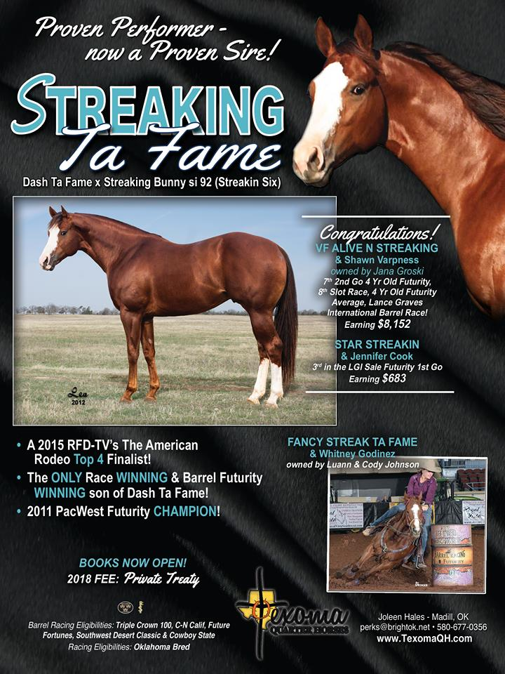 Peppys Streakof Fame is by Proven Winner and Producer Streakin Ta Fame, her dam Starlights Wonder is a proven 1D Barrel Racing Producer as well.  Video is Streakin Ta Fame at The American.