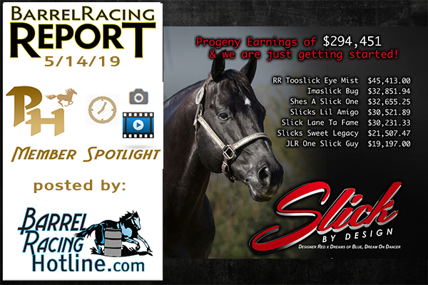 PH VIP Stallion Slick By Design Progeny Earnings Exceed $294,000 Page 12 5/14/19 Barrel Racing Report.  Click on progency links in this post for FMI and videos.