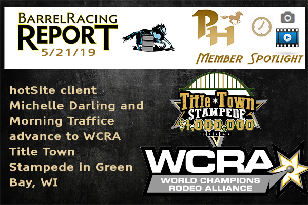 PH hotSite client Michelle Hoffman Darling qualifies for the WCRA Title Town Stampede.  See the results on pg 39 of this Barrel Racing Report. - *Updated 6/1 with win video!