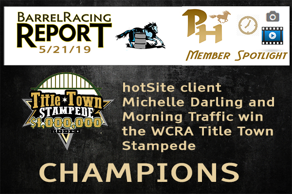 hotSite client Michelle Darling and Morning Traffic win the WCRA Title Town Stampede and make the front page of The Barrel Racing Report!
