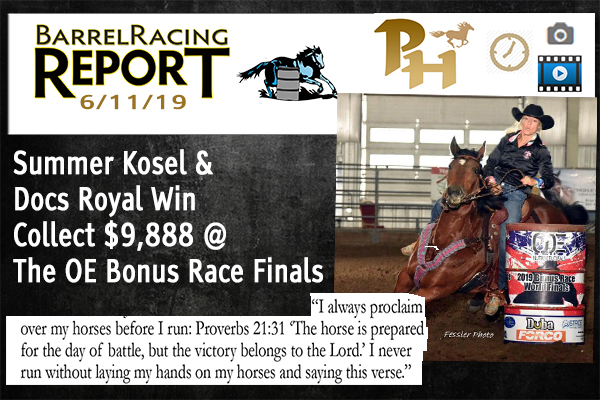 Summer Kosel & Docs Royal Win Collect $9,888 at OE Bonus Race Finals, Cover Story on 6/11/19 Barrel Racing Report