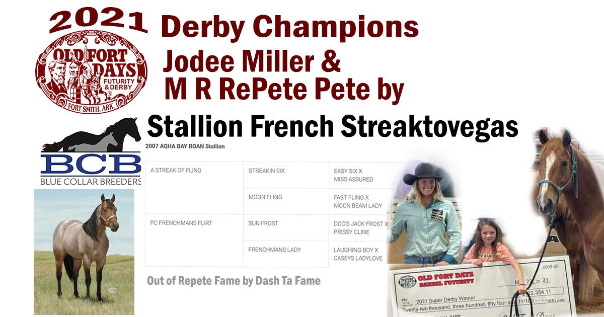 MR RePete Pete by BCB Stallion French StreakToVegas is your 2021 Old Fort Dasy Derby Champion.  Congratulations Jodee Miller, Jayme Robison and all involved!