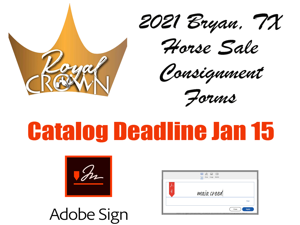 2021 Royal Crown Horse Sale Consignment Forms are online now.  Use web form to submit pics, papers...  or choose PDF (no account needed for PDF). Catalog deadline is Jan 20.