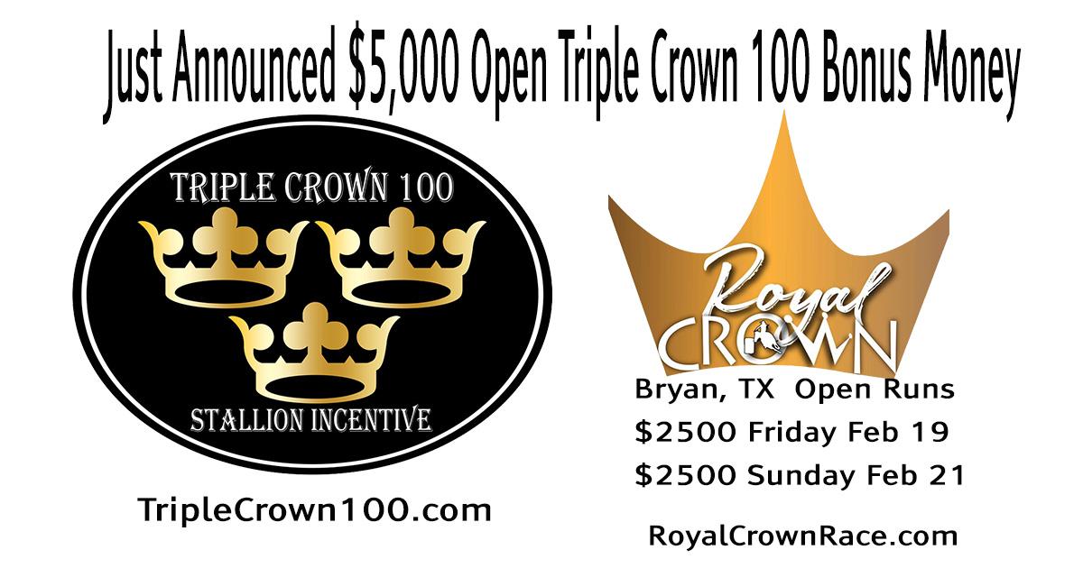 Triple Crown Bonus Money has been added to the Feb Royal Crown Race in Bryan TX ...