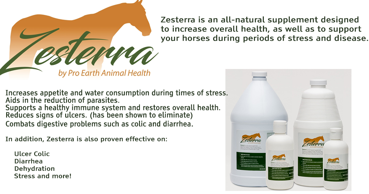 Zesterra is an all-natural supplement designed to increase overall health, as well as to support your horses during periods of stress and disease.  Thank you Zesterra/Pro Earth Animal Health for making our events possible!
